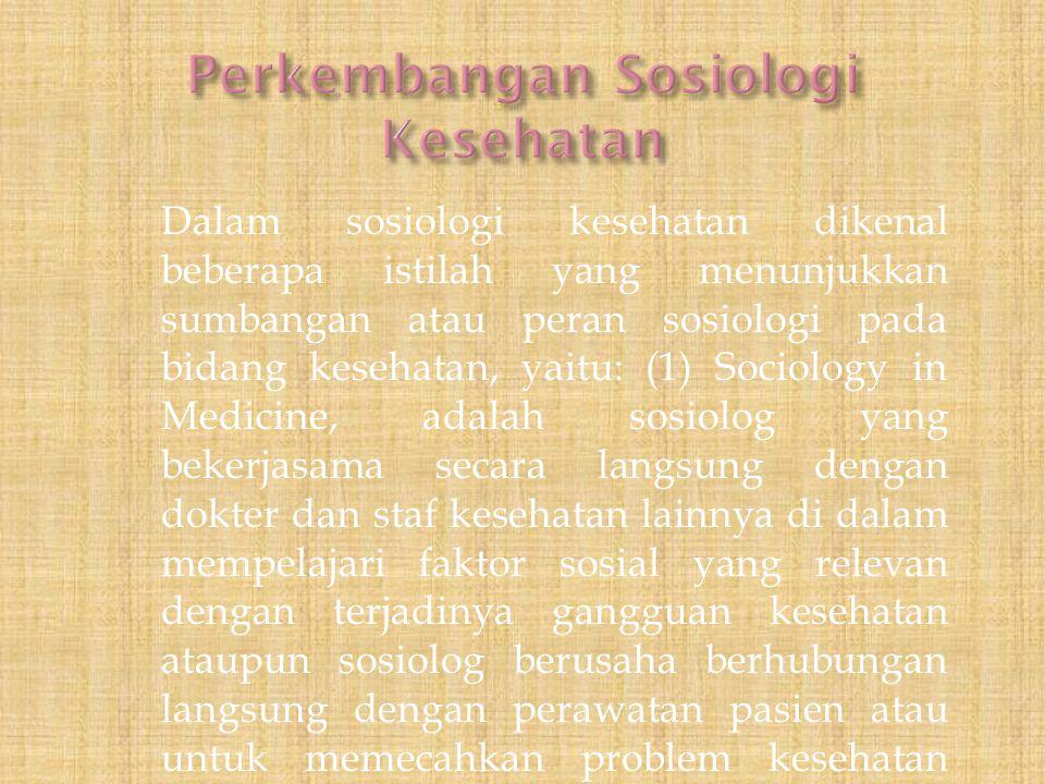 Perkembangan Sosiologi Kesehatan