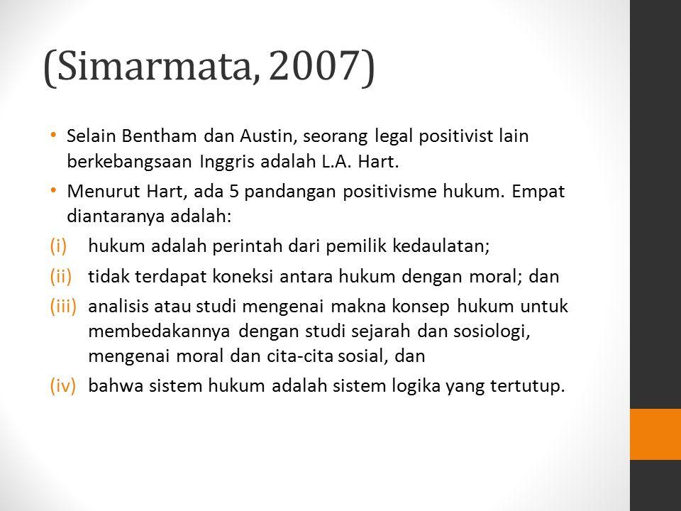 (Simarmata, 2007) Selain Bentham dan Austin, seorang legal positivist lain berkebangsaan Inggris adalah L.A. Hart.