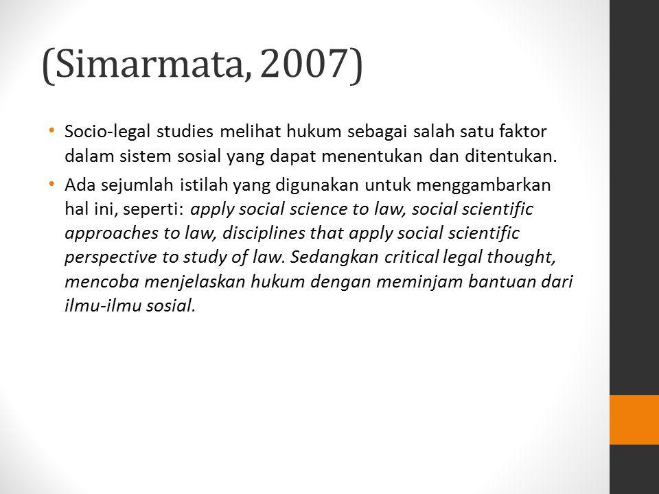 (Simarmata, 2007) Socio-legal studies melihat hukum sebagai salah satu faktor dalam sistem sosial yang dapat menentukan dan ditentukan.