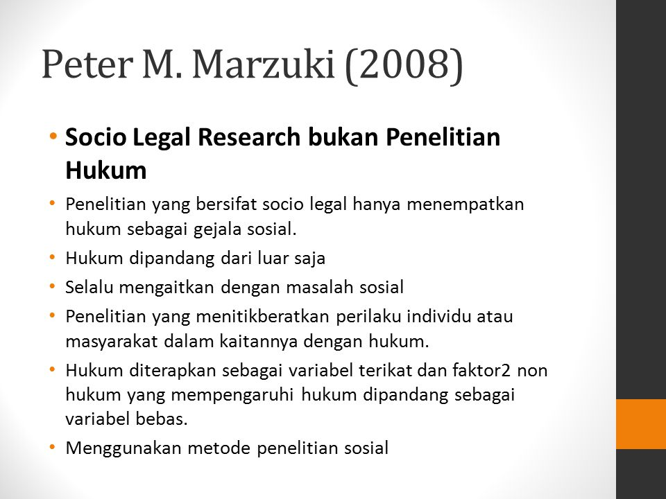 Peter M. Marzuki (2008) Socio Legal Research bukan Penelitian Hukum