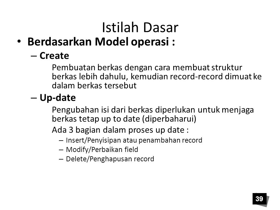 Istilah Dasar Berdasarkan Model operasi : Create Up-date