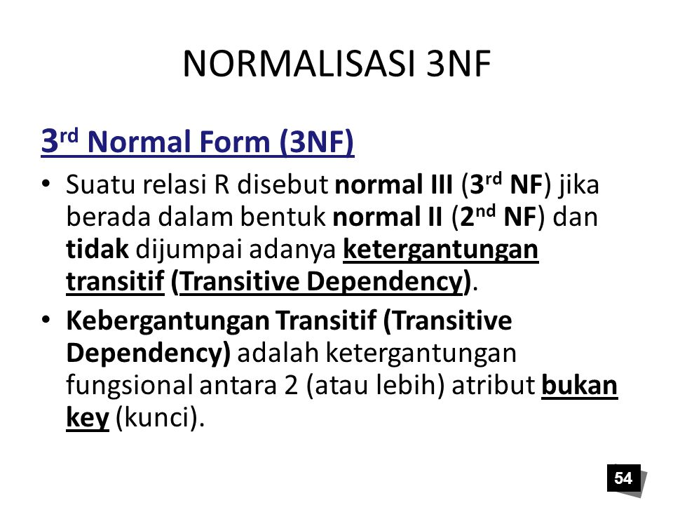 NORMALISASI 3NF 3rd Normal Form (3NF)