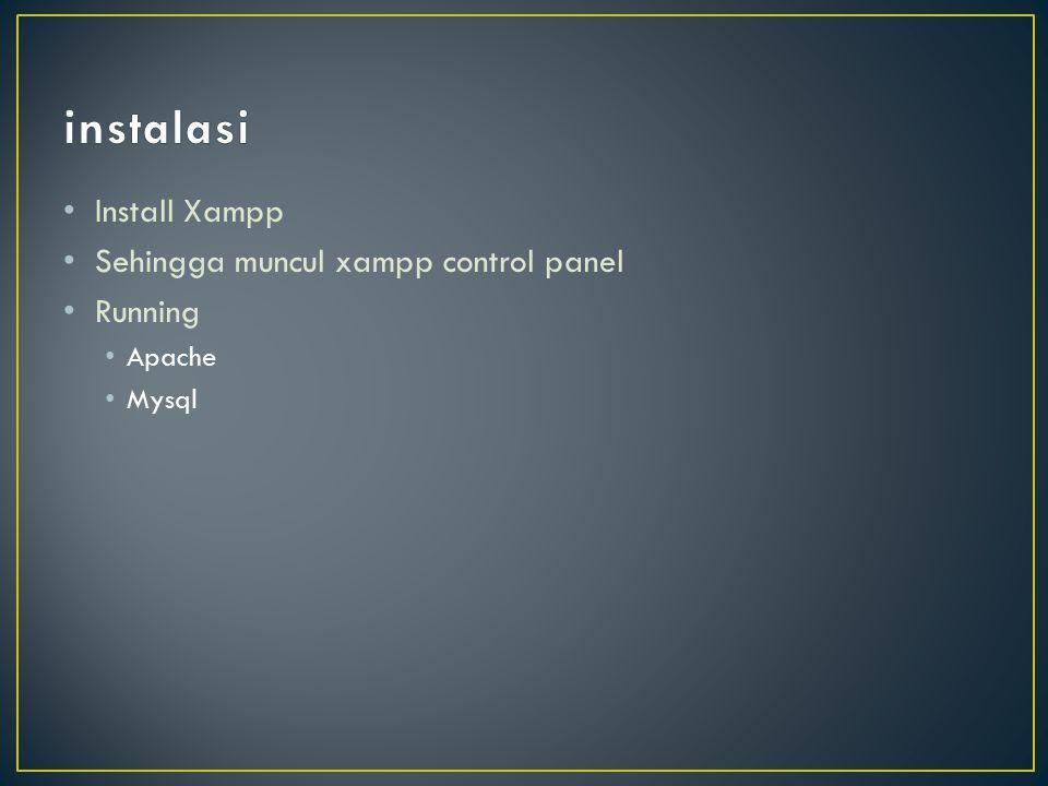 instalasi Install Xampp Sehingga muncul xampp control panel Running