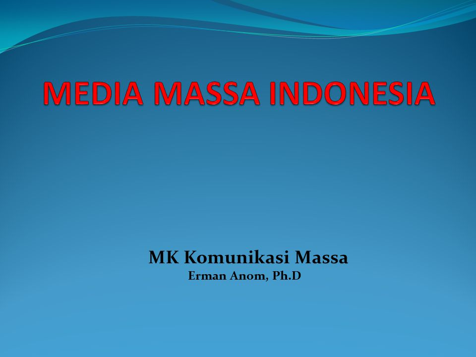 MK Komunikasi Massa Erman Anom, Ph.D