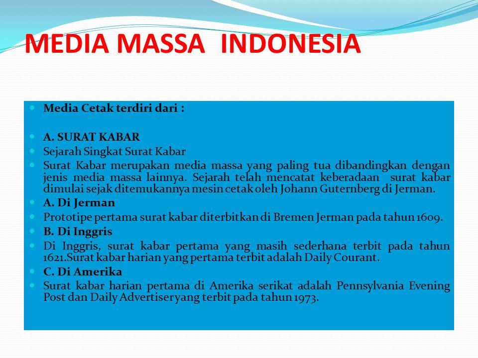 MEDIA MASSA INDONESIA Media Cetak terdiri dari : A. SURAT KABAR