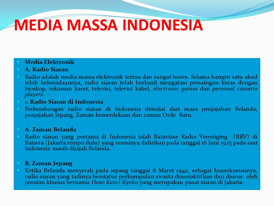 MEDIA MASSA INDONESIA Media Elektronik A. Radio Siaran