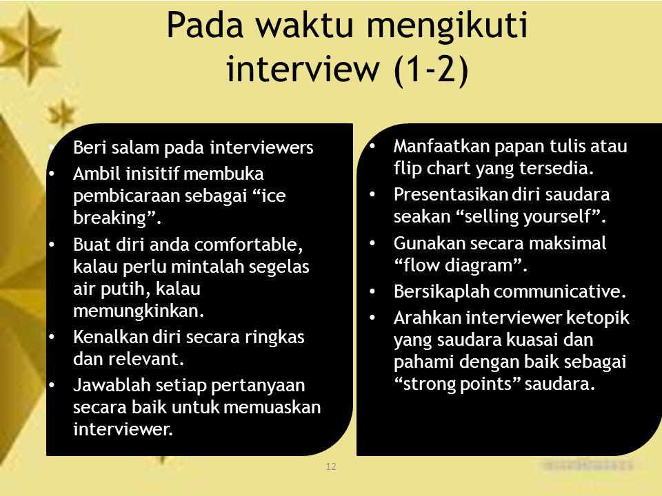 Pada waktu mengikuti interview (1-2)