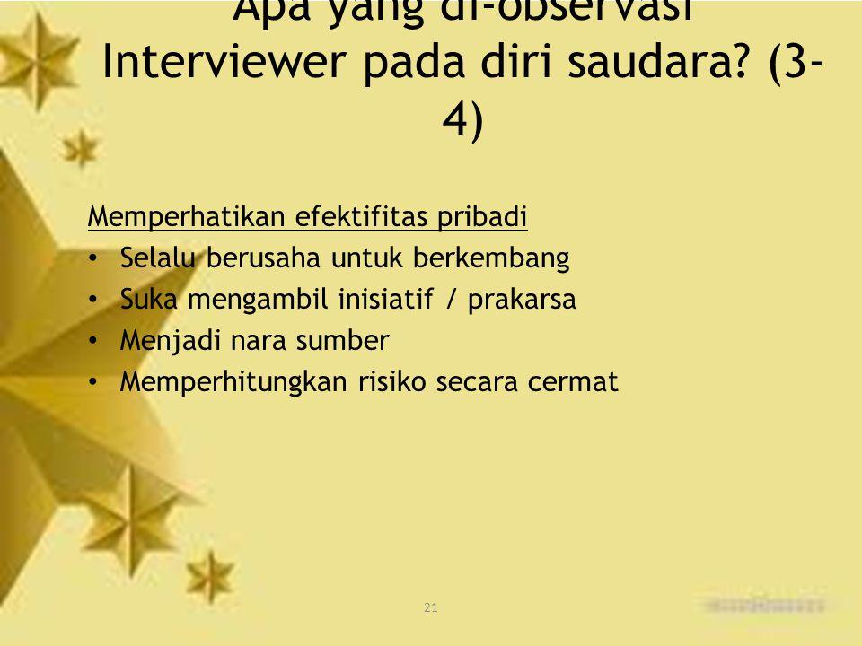 Apa yang di-observasi Interviewer pada diri saudara (3-4)