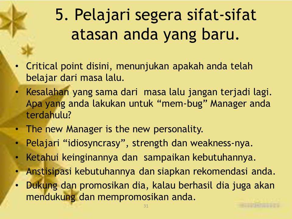 5. Pelajari segera sifat-sifat atasan anda yang baru.
