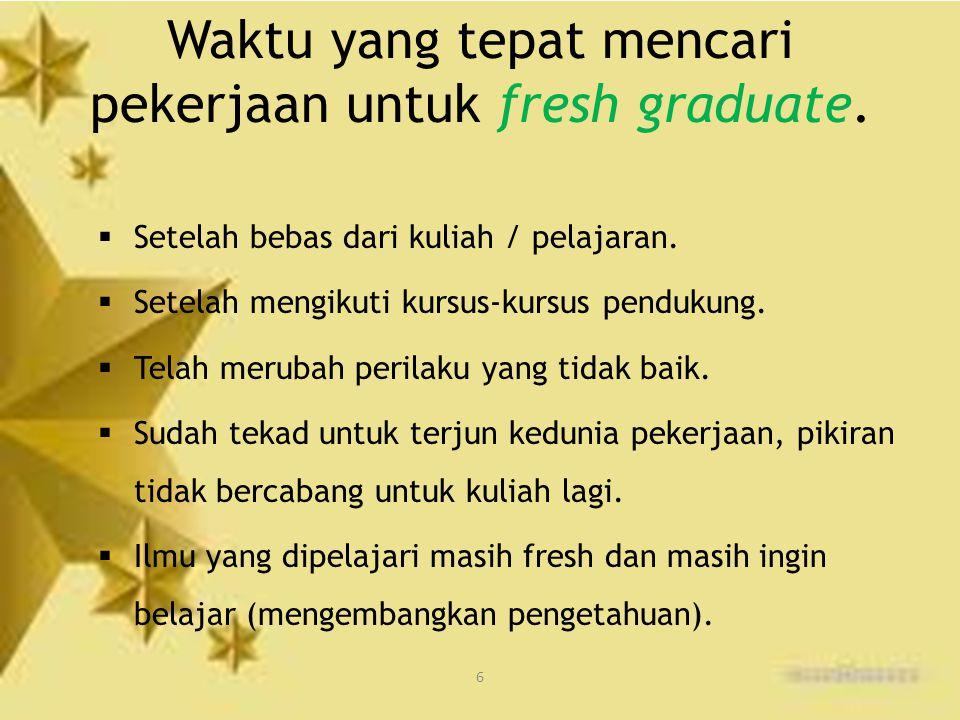 Waktu yang tepat mencari pekerjaan untuk fresh graduate.