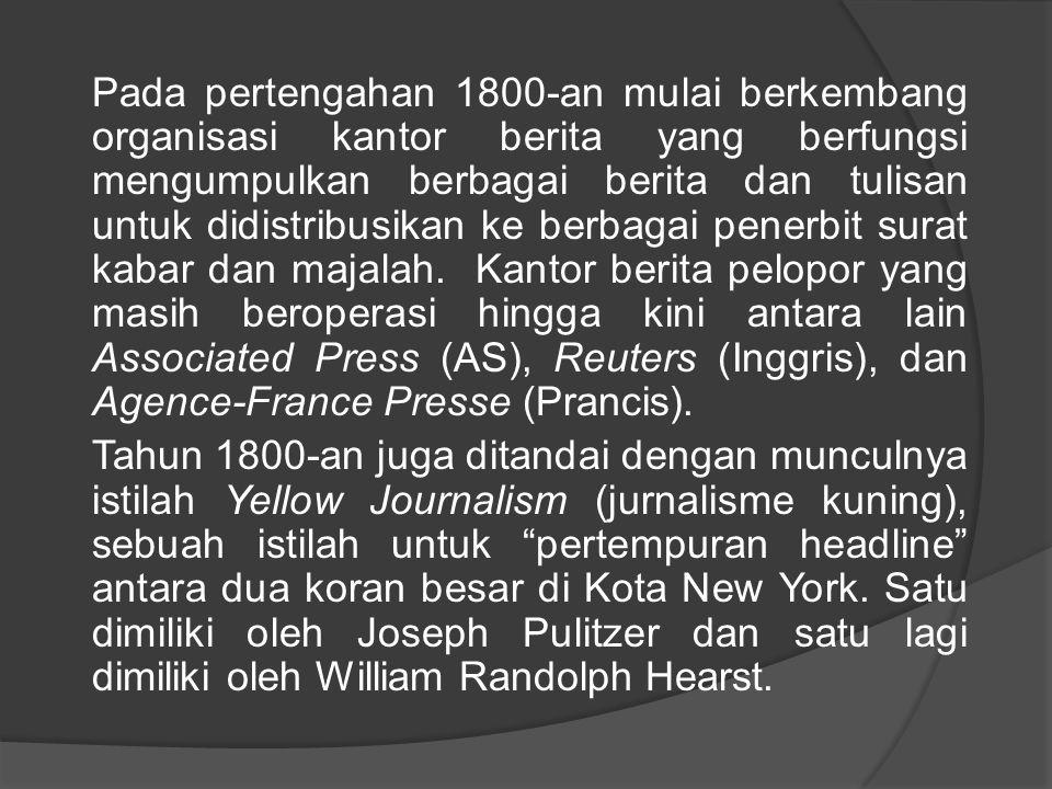 Pada pertengahan 1800-an mulai berkembang organisasi kantor berita yang berfungsi mengumpulkan berbagai berita dan tulisan untuk didistribusikan ke berbagai penerbit surat kabar dan majalah.