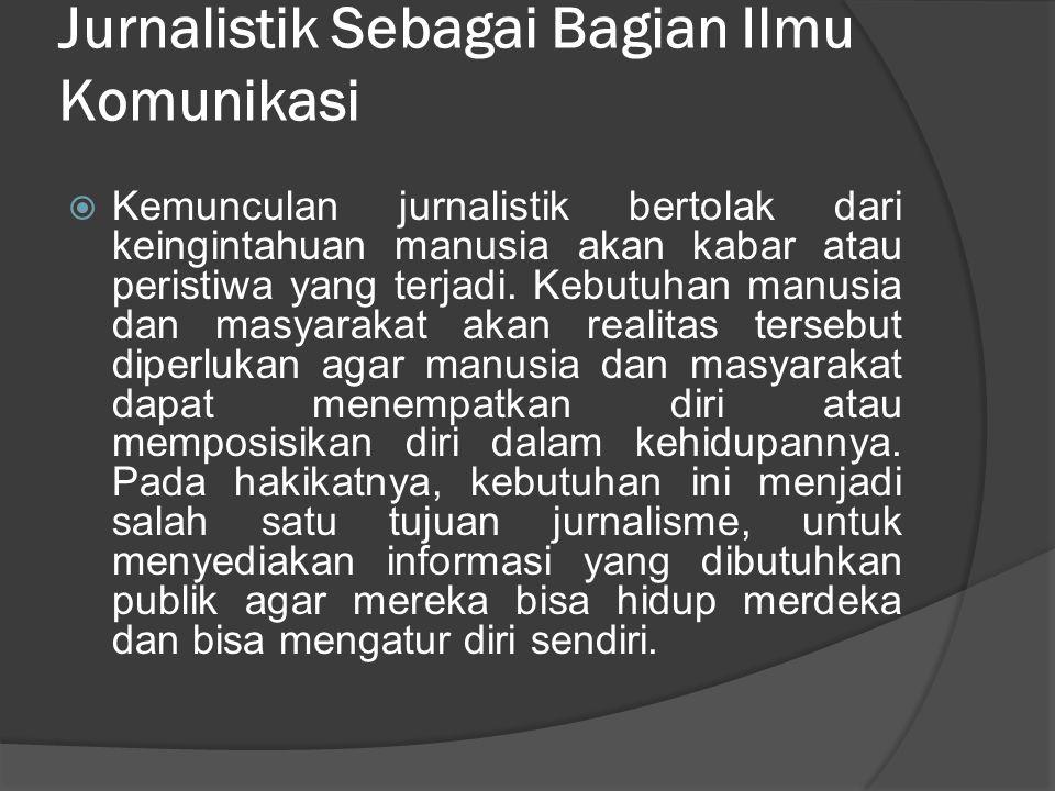 Jurnalistik Sebagai Bagian Ilmu Komunikasi