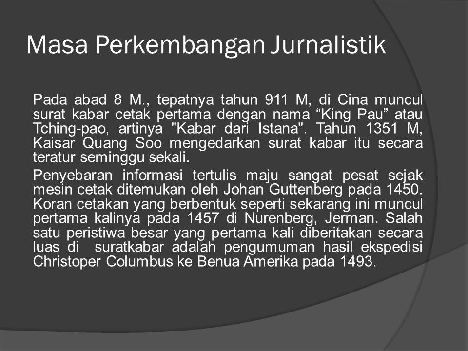 Masa Perkembangan Jurnalistik