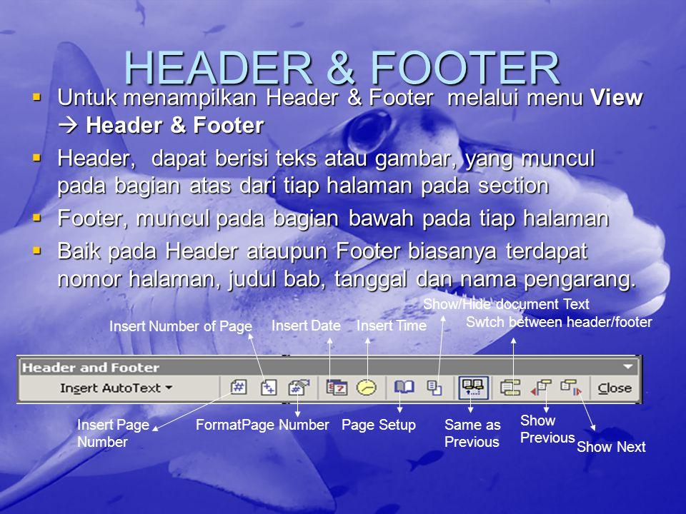 HEADER & FOOTER Untuk menampilkan Header & Footer melalui menu View  Header & Footer.
