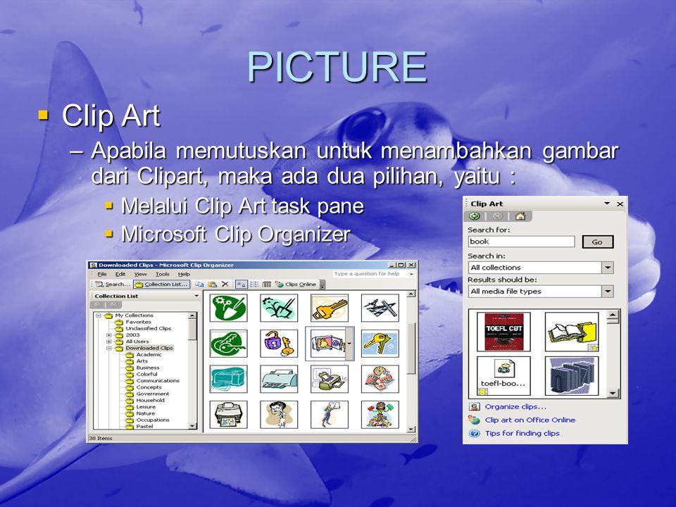 PICTURE Clip Art. Apabila memutuskan untuk menambahkan gambar dari Clipart, maka ada dua pilihan, yaitu :