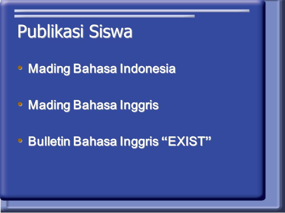 Publikasi Siswa Mading Bahasa Indonesia Mading Bahasa Inggris
