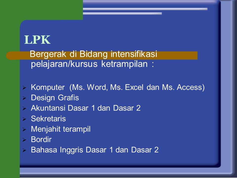 LPK Bergerak di Bidang intensifikasi pelajaran/kursus ketrampilan :