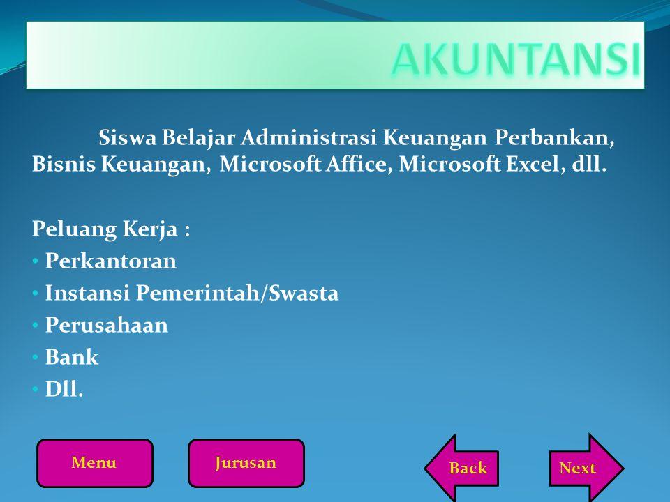 AKUNTANSI Siswa Belajar Administrasi Keuangan Perbankan, Bisnis Keuangan, Microsoft Affice, Microsoft Excel, dll.