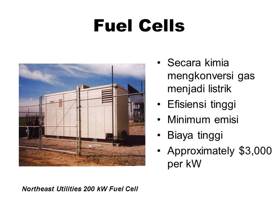 Fuel Cells Secara kimia mengkonversi gas menjadi listrik