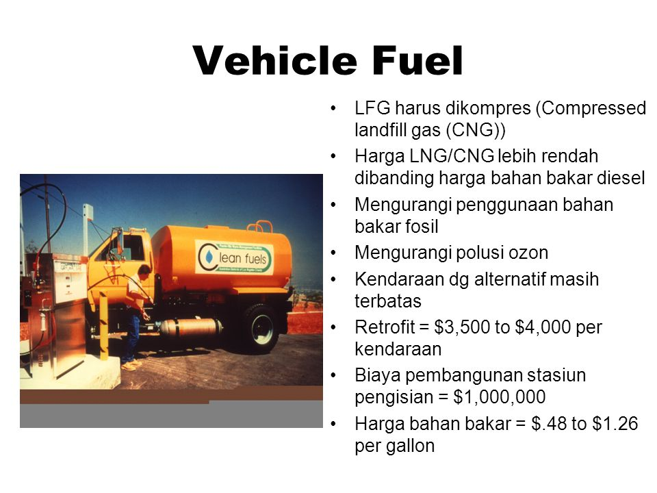 Vehicle Fuel LFG harus dikompres (Compressed landfill gas (CNG))