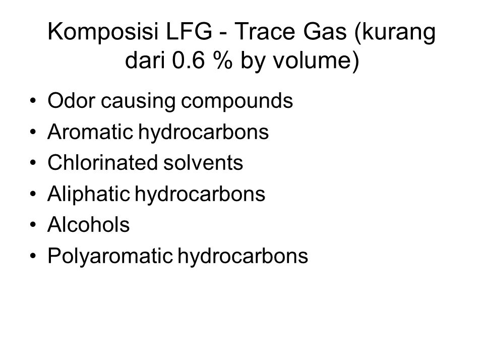 Komposisi LFG - Trace Gas (kurang dari 0.6 % by volume)