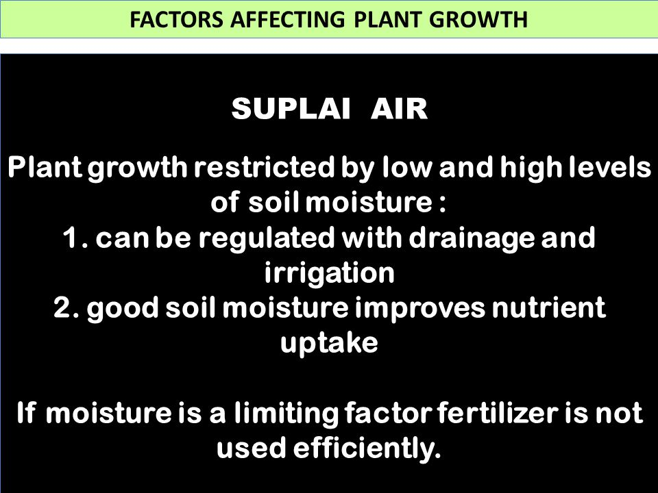 Plant growth restricted by low and high levels of soil moisture :