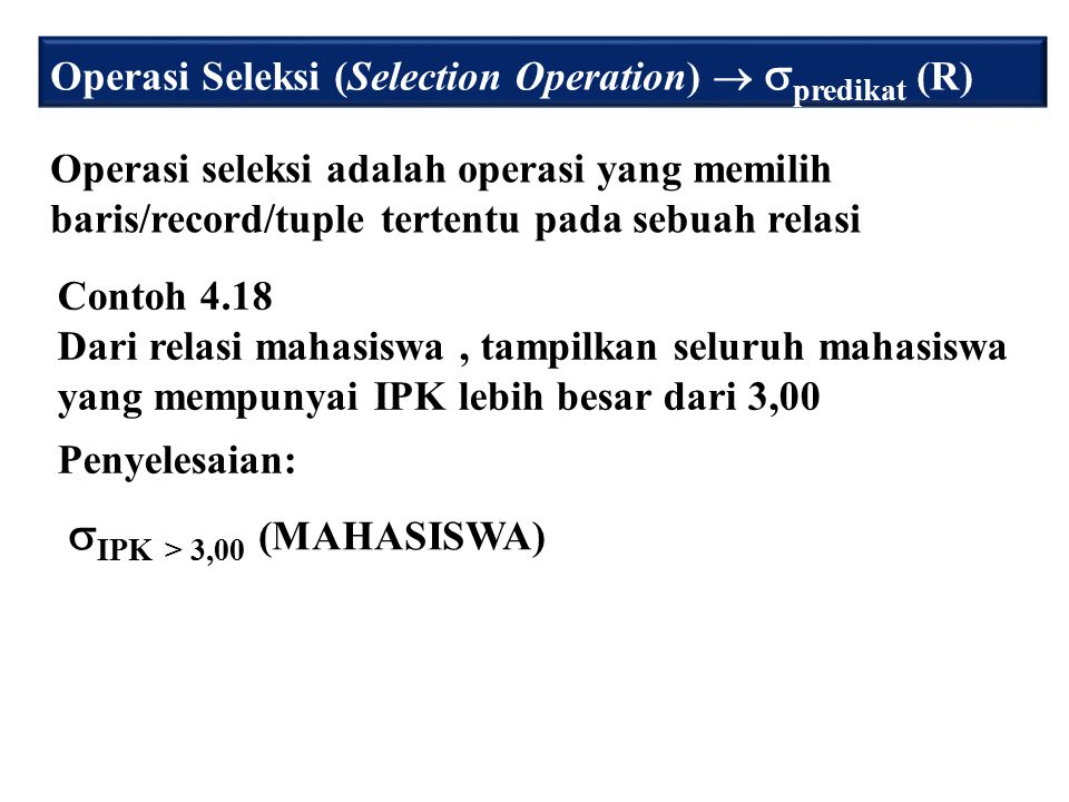 Operasi Seleksi (Selection Operation)  predikat (R)