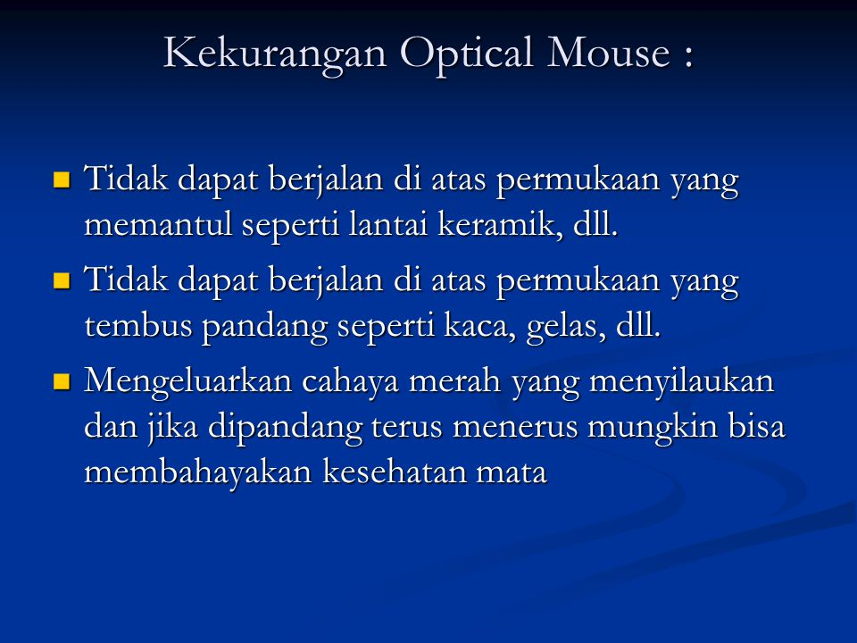 Kekurangan Optical Mouse :