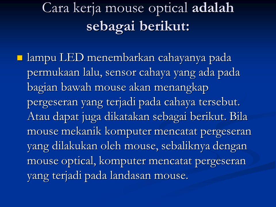 Cara kerja mouse optical adalah sebagai berikut: