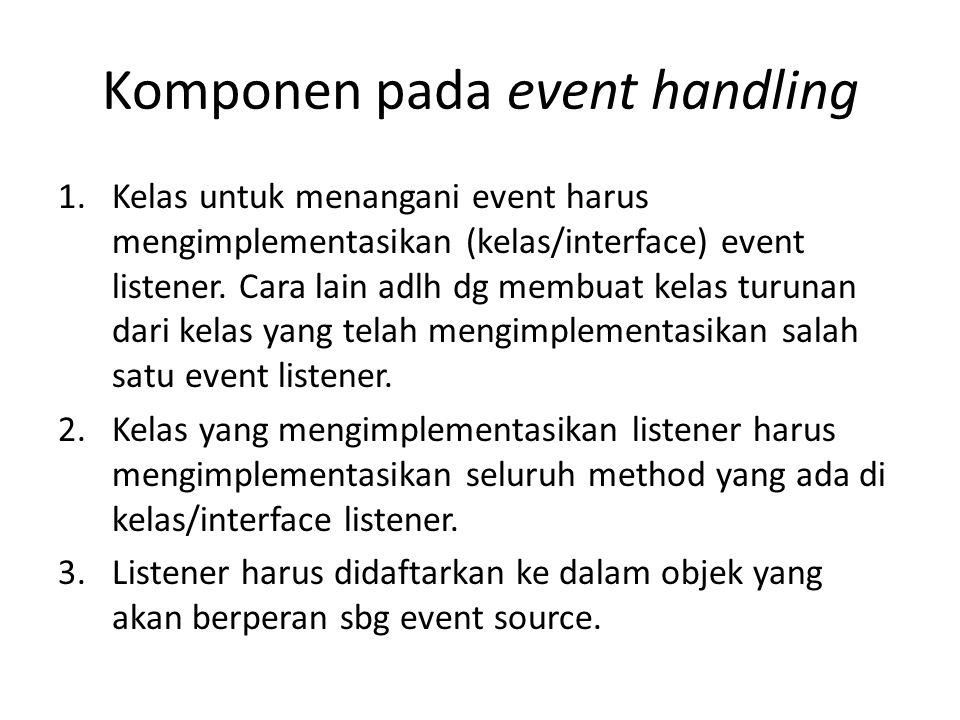 Komponen pada event handling