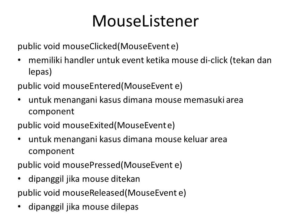 MouseListener public void mouseClicked(MouseEvent e)