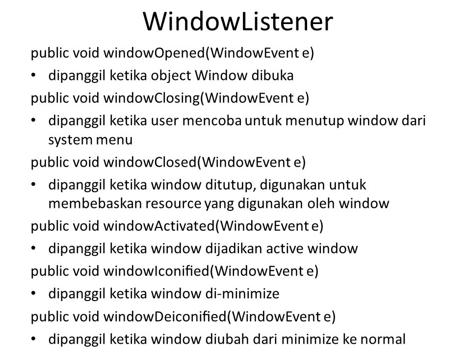 WindowListener public void windowOpened(WindowEvent e)