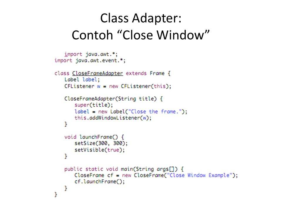 Class Adapter: Contoh Close Window