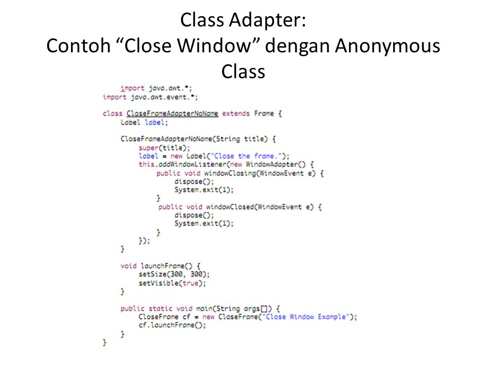 Class Adapter: Contoh Close Window dengan Anonymous Class