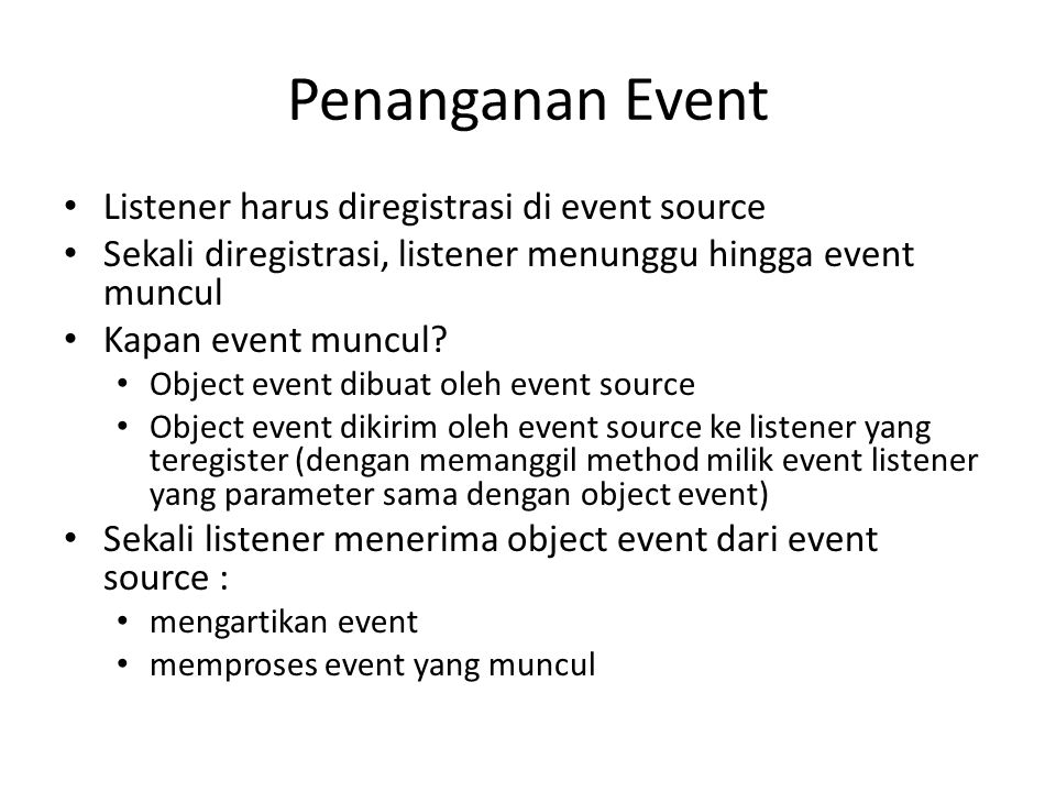 Penanganan Event Listener harus diregistrasi di event source