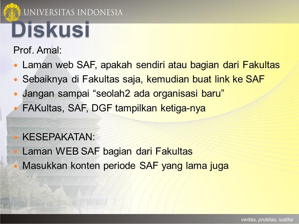 Diskusi Prof. Amal: Laman web SAF, apakah sendiri atau bagian dari Fakultas. Sebaiknya di Fakultas saja, kemudian buat link ke SAF.