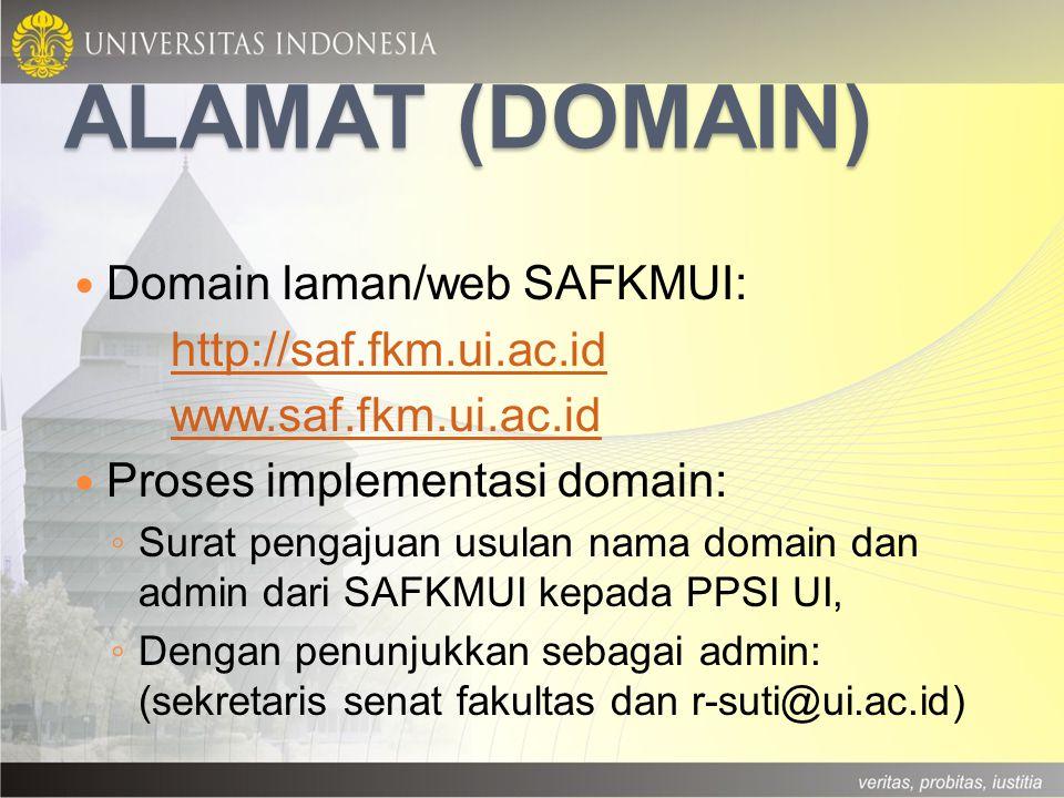 Alamat (domain) Domain laman/web SAFKMUI: http://saf.fkm.ui.ac.id