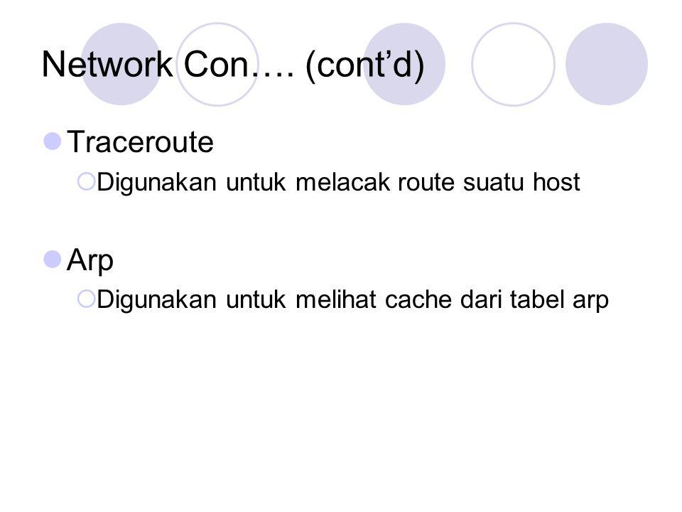 Network Con…. (cont'd) Traceroute Arp