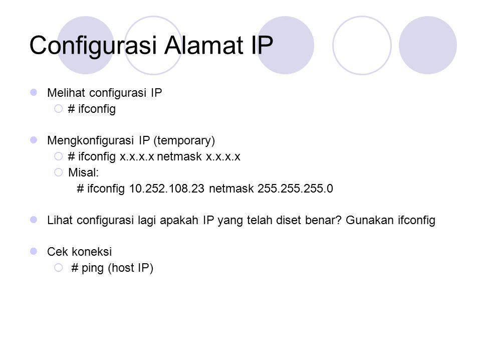 Configurasi Alamat IP Melihat configurasi IP # ifconfig