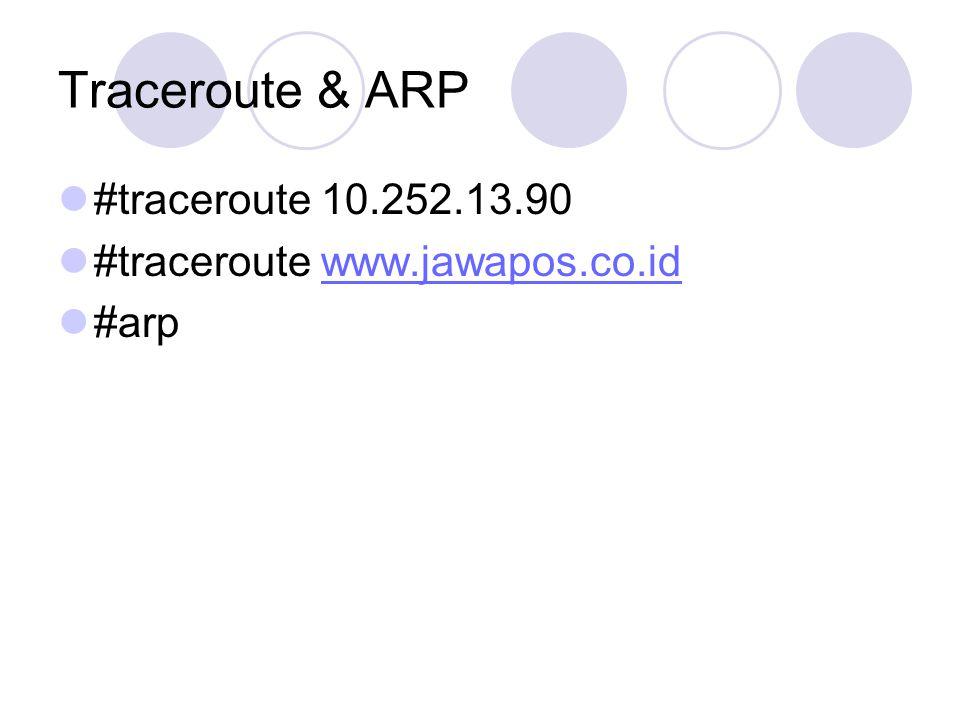 Traceroute & ARP #traceroute 10.252.13.90