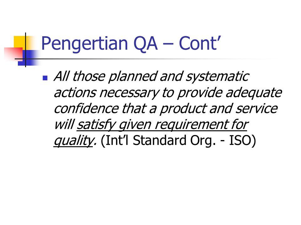 Pengertian QA – Cont'