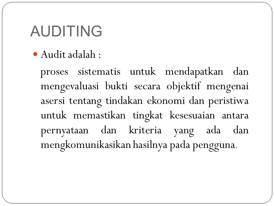 AUDITING Audit adalah :