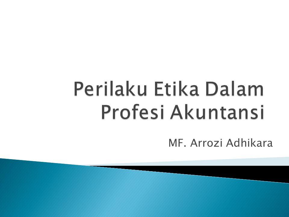 Perilaku Etika Dalam Profesi Akuntansi