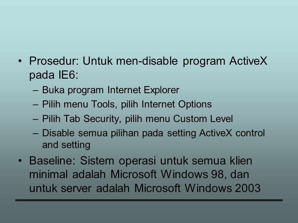 Prosedur: Untuk men-disable program ActiveX pada IE6: