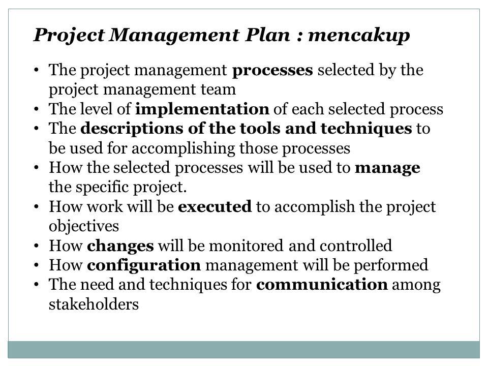 Project Management Plan : mencakup