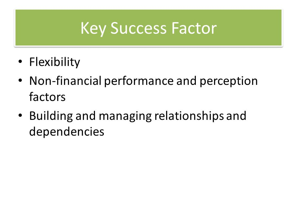 Key Success Factor Flexibility