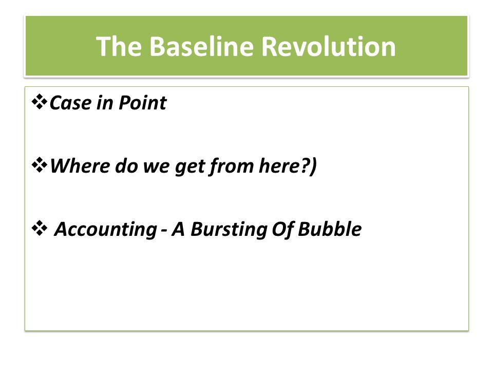 The Baseline Revolution