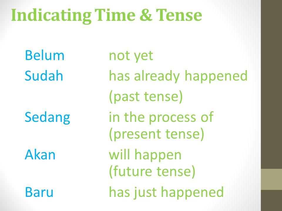 Indicating Time & Tense