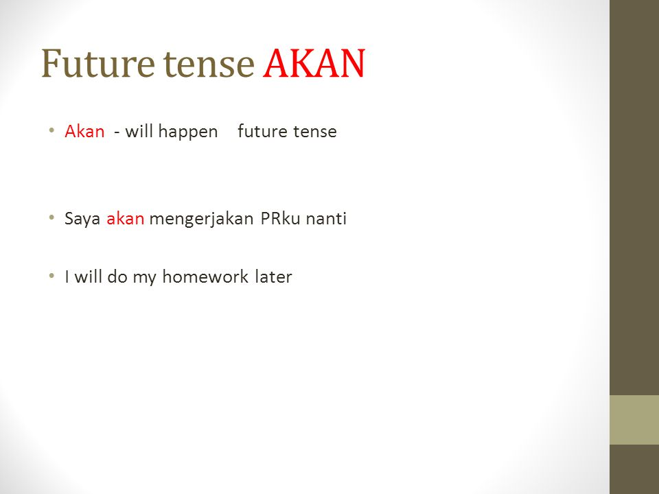 Future tense AKAN Akan - will happen future tense