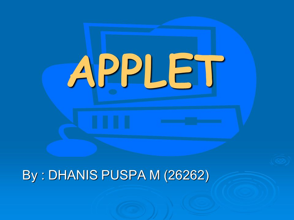 APPLET By : DHANIS PUSPA M (26262)